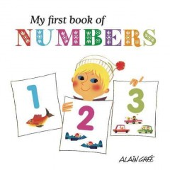 My first book of numbers - Alain Grée