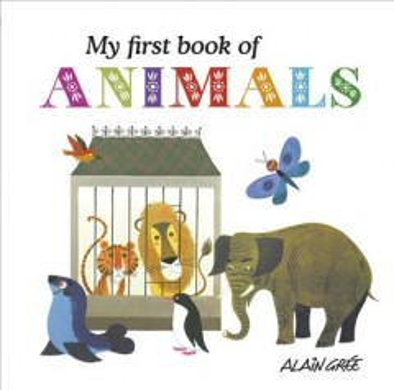 My first book of animals - Alain Grée