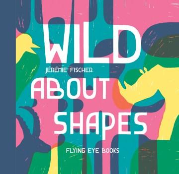 Wild about shapes - Jérémie Fischer
