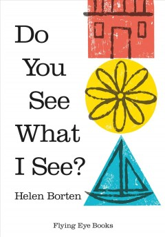 Do you see what I see? - Helen Borten