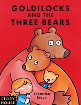Goldilocks and the three bears - Sebastien Braun