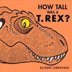How tall was a T.Rex? - Alison Limentani