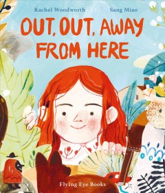 Out, out, away from here - Rachel Woodworth