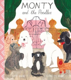 Monty and the Poodles - Katie Harnett