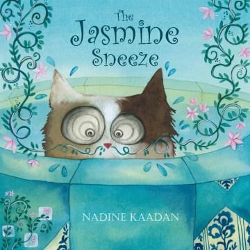 The jasmine sneeze - Nadine Kaadan