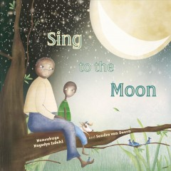 Sing to the Moon - Nansubuga Nagadya; Van Doorn Isdahl