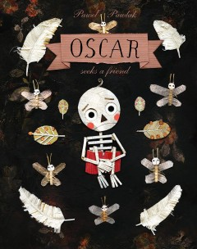 Oscar seeks a friend - Pawel Pawlak