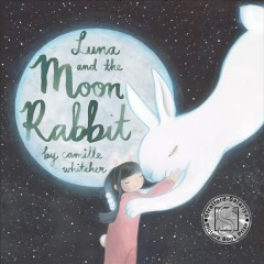 Luna and the Moon Rabbit - Camille Whitcher