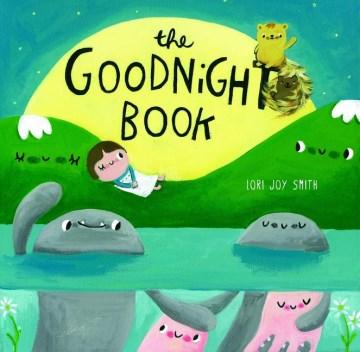 The goodnight book - Lori Joy Smith