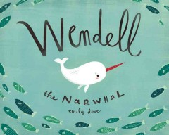 Wendell the narwhale - Emily Dove