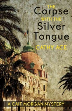 The corpse with the silver tongue - Cathy Ace