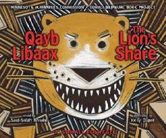 The lion's share : a Somali folktale = Qayb libaax / retold by Said Salah Ahmed ; illustrated by Kelly Dupre - Said Salah Ahmed