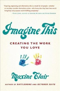 Imagine This : Creating the Work You Love - Maxine Clair