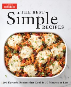 Best Simple Recipes : More Than 200 Flavorful, Foolproof Recipes That Cook in 30 Minutes or Less - Daniel J. (PHT) America's Test Kitchen (EDT); Van Ackere