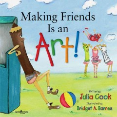 Making friends is an art! - Julia Cook