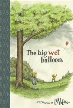 The big wet balloon : a Toon book - 1973- Liniers