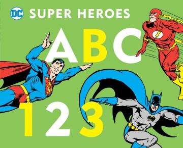 DC super heroes : ABC 123.