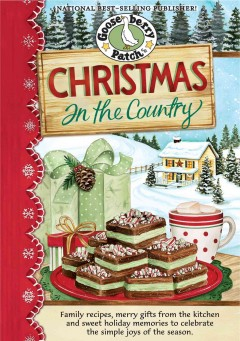 Christmas in the Country Cookbook : Family recipes, merry gifts from the kitchen and sweet holiday memories to celebrate the simple joys of the season. - Gooseberry Patch