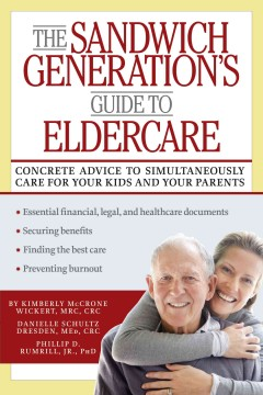 The sandwich generation's guide to eldercare - Kimberly McCrone Wickert