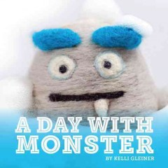 A day with monster - Kelli Gleiner