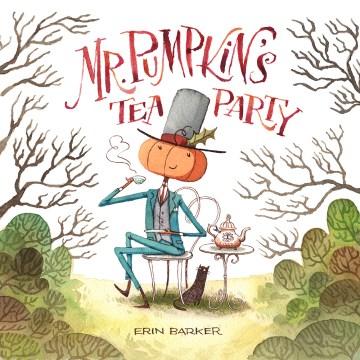 Mr. Pumpkin's tea party - Erinillustrator.author Barker