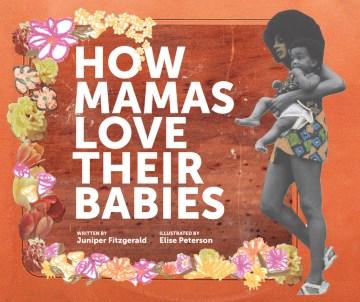 How mamas love their babies - Juniper Fitzgerald