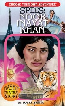 Noor Inayat Khan - Rana; Peguy Tahir