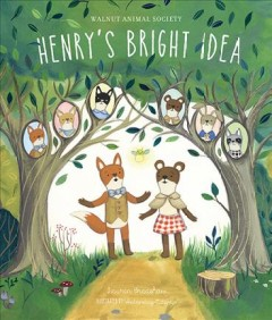 Walnut animal society : Henry's bright idea - Lauren Bradshaw