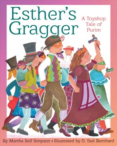 Esther's gragger : a toyshop tale of Purim - Martha Seif Simpson