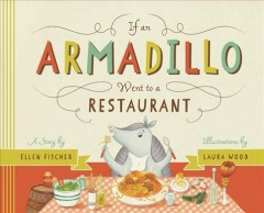 If an armadillo went to a restaurant - Ellen Fischer