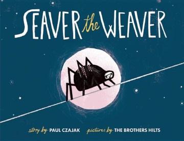 Seaver the weaver - Paul Czajak