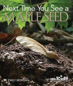 Next time you see a maple seed - Emily R. (Emily Rachel) Morgan