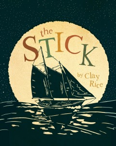 The stick - Clay Rice
