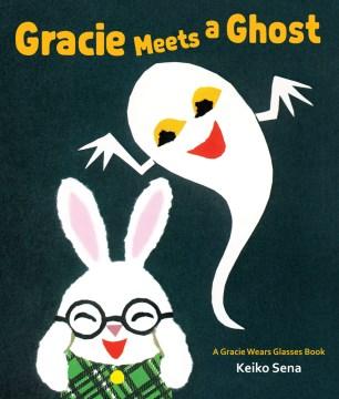 Gracie meets a ghost - Keiko Sena