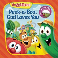 VeggieTales : Peek-a-boo God loves you - Laura Neutzling