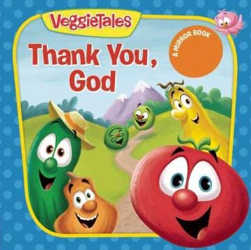 VeggieTales : Thank you, God - Laura Neutzling