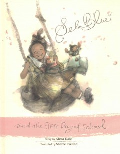 Sela Blue and the first day of school - Alisia Dale