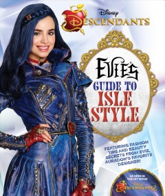 Evie's guide to isle style : get the looks of all your favorite descendants!