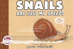 Snails are just my speed! - Kevin McCloskey