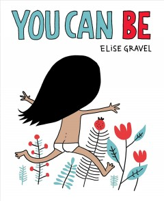 You can be - Elise Gravel