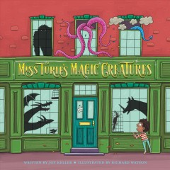 Miss Turie's magic creatures - Joy Keller