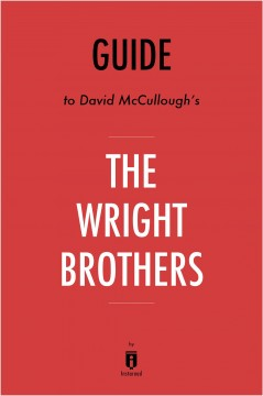 The Wright Brothers by David McCullough : Key Takeaways & Analysis.
