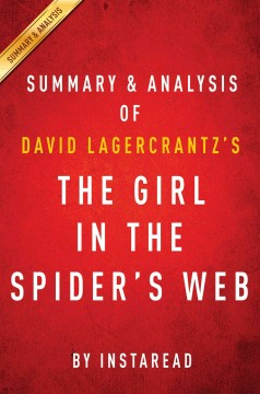 The girl in the spider's web: by David Lagercrantz : summary & analysis : A Lisbeth Salander Novel, Continuing Stieg Larsson's Millennium Series