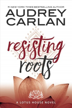Resisting roots - Audrey (Novelist) Carlan