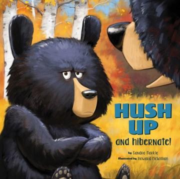 Hush up and hibernate! - Sandra Markle