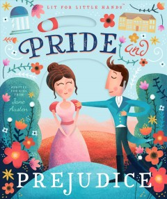 Pride and prejudice : adapted for kids from Jane Austen - Brooke Jorden