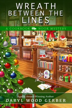 Wreath between the lines : a cookbook nook mystery - Daryl Wood Gerber