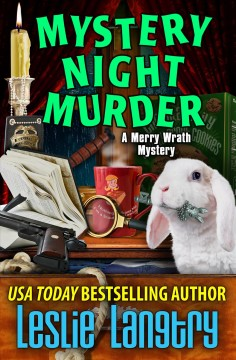Mystery night murder : a Merry Wrath mystery - Leslie Langtry
