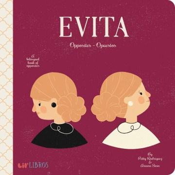 Evita : opposites - opuestos - Patty Rodríguez