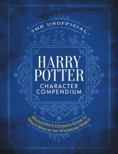 Unofficial Harry Potter Character Compendium : The Ultimate Guide to Who's Who in the Wizarding World -  Mugglenet.com (COR)